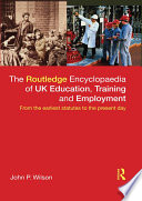 The Routledge Encyclopaedia Of Uk Education Training And Employment