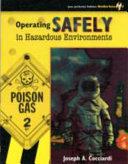 Operating Safely in Hazardous Environments