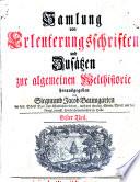 Samlung von Erleuterungsschriften und Zus  tzen zur algemeinen Welthistorie hrsg  von Siegmund Jacob Baumgarten