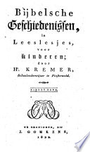 Bijbelsche geschiedenissen, in leeslesjes voor kinderen