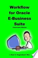 Workflow for Oracle E Business Suite  Classroom Edition