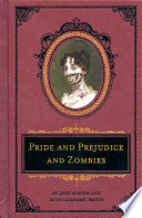 Pride and Prejudice and Zombies: The Deluxe Heirloom Edition More Zombies It Is A Truth Universally
