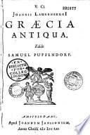 Joannis Laurenbergii Graecia antiqua. Edidit Samuel Puffendorf