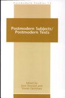 Postmodern Subjects / Postmodern Texts