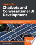 Hands On Chatbots And Conversational Ui Development