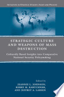 Strategic Culture and Weapons of Mass Destruction