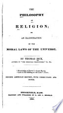 The Philosophy of Religion, Or, An Illustration of the Moral Laws of the Universe