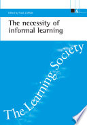 The Necessity of Informal Learning