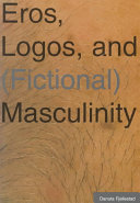 Eros, Logos and (fictional) Masculinity