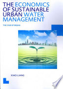 The Economics of Sustainable Urban Water Management  the Case of Beijing