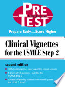 Clinical Vignettes for the USMLE Step 2  PreTest Self Assessment   Review