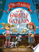 The Jolley Rogers and the Ghostly Galleon