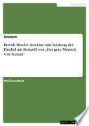 Bertolt Brecht  Struktur und Leistung der Parabel am Beispiel von    Der gute Mensch von Sezuan