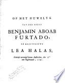 Op Het Huwelijk Van Den Heere Benjamin Aboab Furtado En Mejuffrouwe Lea Halas Echtelyk Vereenigd Binnen Amsterdam Den 15de Van Oogstmaand 1742
