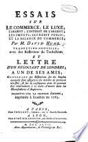 """Essais sur le commerce; le luxe; l'argent; l'interêt de l'argent; les impôts; le crédit public, et la balance du commerce. [From """"Essays moral and political.""""] ... Traduction nouvelle, avec des Réflexions du Traducteur. Et Lettre d'un Négociant de Londres, ... contenant des Réflexions sur les impôts auxquels sont assujetties les denrées de première nécessité ... Traduite sur la seconde édition ... 1765"""