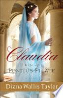 Claudia  Wife of Pontius Pilate