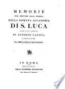 Memorie per servire alla storia della Romana Accademia di S  Luca fino alla morte di Antonio Canova
