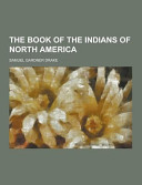 The Book of the Indians of North America