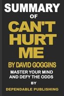 Summary of Can't Hurt Me by David Goggins Pdf/ePub eBook