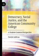 Democracy Social Justice And The American Community College