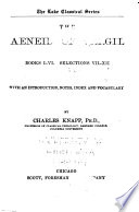 The Aeneid of Vergil  Books I VI  Selections VII XII  with an Introduction  Notes  Index and Vocabulary by Charles Knapp