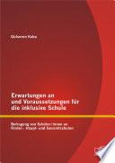 Erwartungen an und Voraussetzungen für die inklusive Schule: Befragung von Schüler/innen an Förder-, Haupt- und Gesamtschulen