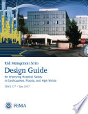 Risk Management Series  Design Guide for Improving Hospital Safety in Earthquakes  Floods  and High Winds