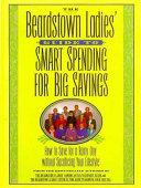 The Beardstown Ladies  Guide to Smart Spending for Big Savings