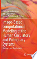 Image Based Computational Modeling of the Human Circulatory and Pulmonary Systems