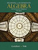 Beginning and Intermediate Algebra: An Integrated Approach