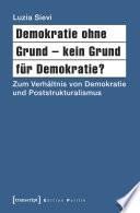 Demokratie ohne Grund - kein Grund für Demokratie?