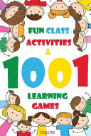 1001 Fun Class Activities Learning Games