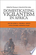 Domesticating Vigilantism In Africa