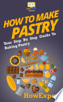 How To Make Pastry