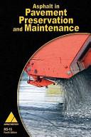 Asphalt In Pavement Preservation And Maintenance