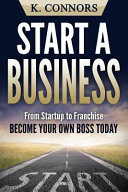 Start a Business Your Own Boss Today Do