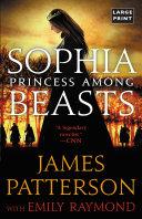 Sophia, Princess Among Beasts : herself in a terrifying world...