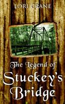 The Legend of Stuckey s Bridge