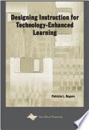 Designing Instruction for Technology-enhanced Learning