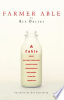 Farmer Able A Fable About Servant Leadership Transforming Organizations And People From The Inside Out