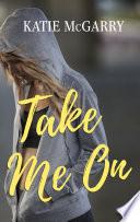 Take Me On book