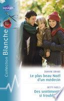 Le plus beau Noël d'un médecin - Des sentiments si troublants (Harlequin Blanche)