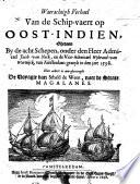 Historiale Beschrijvinghe  inhoudende een waerachtich verhael vande reyse ghedaen met acht schepen van Amsterdam onder t beleydt van den     Admirael J  C  Neck  ende W  van W   Vice Admirael  etc