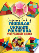 Beginner s Book of Modular Origami Polyhedra