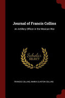 Journal of Francis Collins: An Artillery Officer in the Mexican War