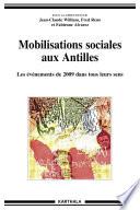 Mobilisations sociales aux Antilles  Les   v  nements de 2009 dans tous leurs sens