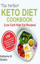 The Perfect Keto Diet Cookbook