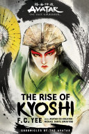 Avatar, The Last Airbender: The Rise of Kyoshi (The Kyoshi Novels Book 1) Book