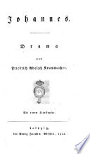 Johannes. Drama von Friedrich Adolph Krummacher. Mit einem Titelkupfer