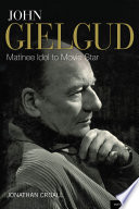 John Gielgud  Matinee Idol to Movie Star